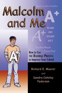 Malcolm and Me: How to Use the Baldrige Process to Improve Your School