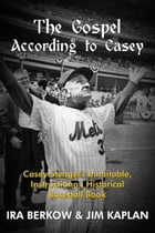 The Gospel According to Casey by Ira Berkow