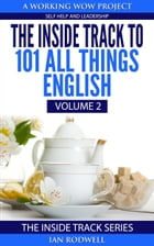 The Inside Track to 101 All Things English Volume 2 by Ian Rodwell