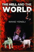 The Hell and the World by Wang Yongli