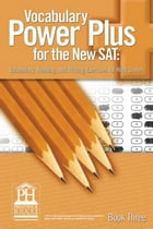 Vocabulary Power Plus for the New SAT - Book Three by Daniel A. Reed