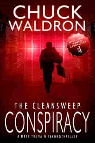 The CleanSweep Conspiracy: A Matt Tremain Technothriller by Chuck Waldron