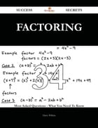 Factoring 34 Success Secrets - 34 Most Asked Questions On Factoring - What You Need To Know