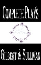 Complete Plays of Gilbert and Sullivan by W. S. Gilbert