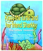 Kissy the turtle and her friend Sharkky: the turtles' treasure by Régis Chauvin-Medjo