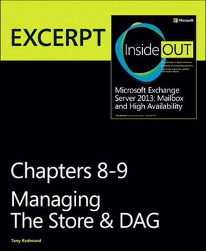 Managing the Store & DAG EXCERPT from Microsoft Exchange Server 2013 Inside Out