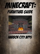 Minecraft: Furniture Guide by Harbor City Apps