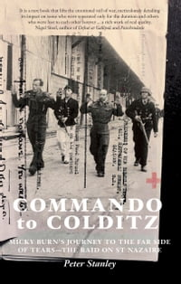Commando to Colditz: Micky Burn's journey to the far side of tears - remembering the raid on St…