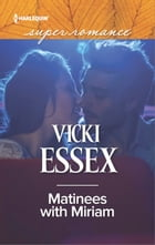 Matinees with Miriam by Vicki Essex