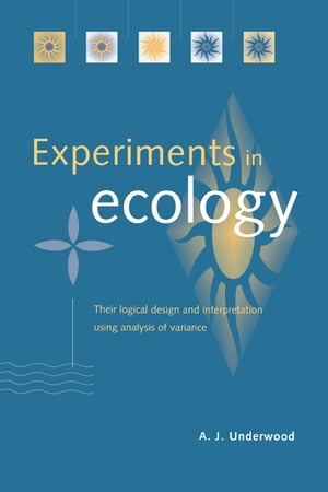 Experiments in Ecology Their Logical Design and Interpretation Using Analysis of Variance