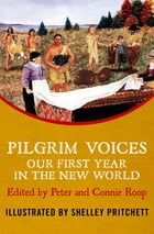 Pilgrim Voices: Our First Year in the New World by Peter Roop