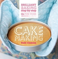 The Pink Whisk Brilliant Baking Step-by-Step Cake Making: All the Essential Techniques with…