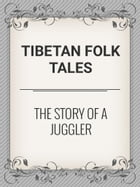 The Story of a Juggler by Tibetan Folk Tales