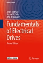 Fundamentals of Electrical Drives by Andre Veltman