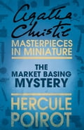 9780007526451 - Agatha Christie: The Market Basing Mystery: A Hercule Poirot Short Story - Buch