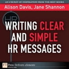 Writing Clear and Simple HR Messages by Alison Davis