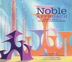 The Noble Approach: Art and Designs of Maurice Noble by Tod Polson