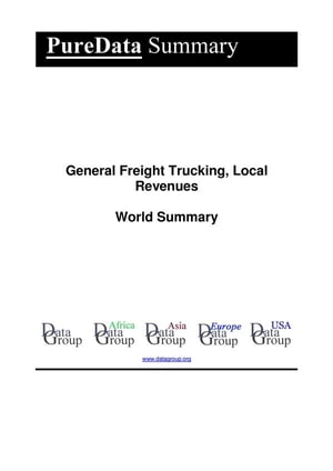 General Freight Trucking, Local Revenues World Summary: Market Values & Financials by Country