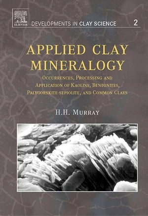 Applied Clay Mineralogy: Occurrences,  Processing and Applications of Kaolins,  Bentonites,  Palygorskitesepiolite,  and Common Clays