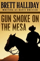 Gun Smoke on the Mesa by Brett Halliday