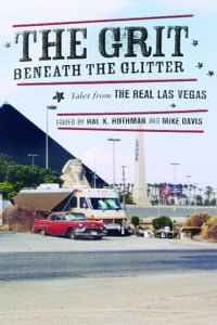 The Grit Beneath the Glitter: Tales from the Real Las Vegas