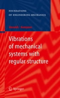 Vibrations of mechanical systems with regular structure 2e5a5706-6856-480b-b0d0-cafee302d574