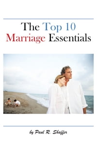 The Top 10 Marriage Essentials
