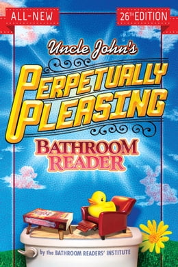 Book Uncle John's Perpetually Pleasing Bathroom Reader by Bathroom Readers' Institute