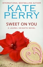 Sweet On You: BOOK 6 by Kate Perry