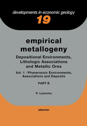 Empirical Metallogeny: Depositional Environments,  Lithologic Associations and Metallic Ores