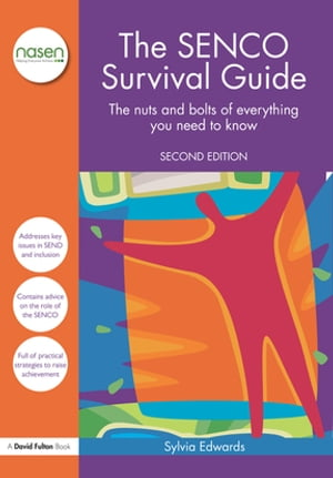 The SENCO Survival Guide The nuts and bolts of everything you need to know