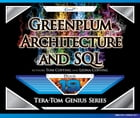Greenplum - Architecture and SQL by Tom Coffing