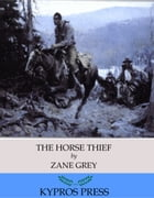 The Horse Thief by Zane Grey