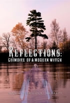 Reflections: Grimoire of a Modern Witch by Maria 'Peacock' Barrett