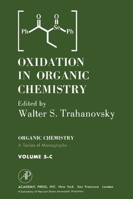 Book Oxidation in Organic Chemistry 5-C by Trahanovsky, Walter