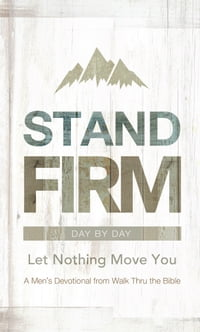 Stand Firm Day by Day: Let Nothing Move You
