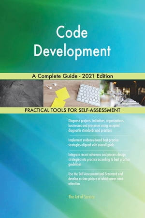 Code Development A Complete Guide - 2021 Edition by Gerardus Blokdyk