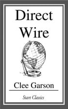 Direct Wire by Clee Garson