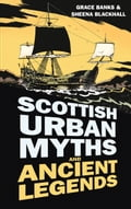 Scottish Urban Myths and Ancient Legends 1e5bd9ef-1023-41aa-86ae-c45329373fc4