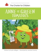 Anne of Greeen Tamatoes: The right to be safe and secure by Dustin Milligan (Author)