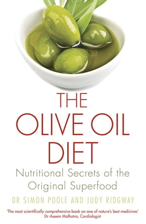 The Olive Oil Diet Nutritional Secrets of the Original Superfood