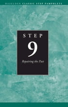 Step 9 AA Repairing the Past: Hazelden Classic Step Pamphlets by Anonymous