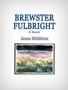 Brewster Fulbright by jamesmiddleton