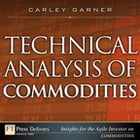 Technical Analysis of Commodities by Carley Garner