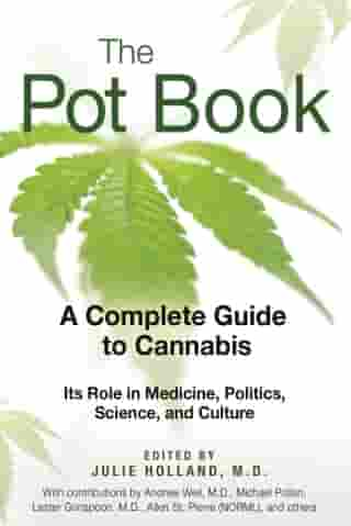 The Pot Book: A Complete Guide to Cannabis by Julie Holland, M.D.