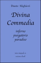 Divina Commedia di Dante Alighieri in ebook by grandi Classici