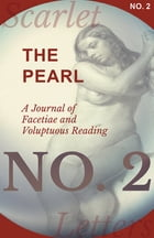 The Pearl - A Journal of Facetiae and Voluptuous Reading - No. 2 by Various