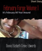 February Forge Volume 1: It's February All Year Around