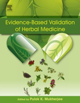 Book Evidence-Based Validation of Herbal Medicine: Farm to Pharma by Pulok K. Mukherjee