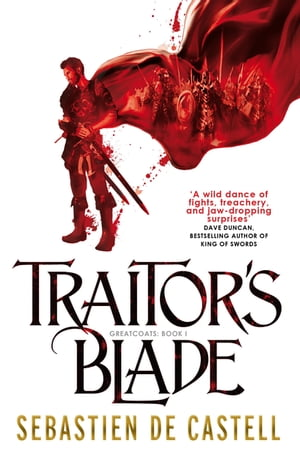Traitor's Blade The Greatcoats Book 1